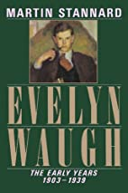 Evelyn Waugh: The Early Years, 1903-1939 by…
