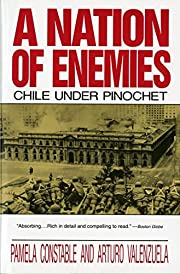 A Nation of Enemies: Chile Under Pinochet…