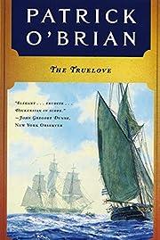 The Truelove (Aubrey / Maturin Novels, Vol.…