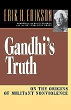 Gandhi's Truth: On the Origins of Militant…
