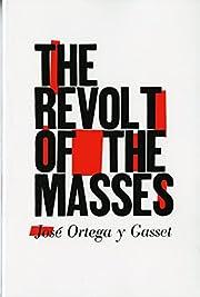 The Revolt of the Masses af José Ortega y…