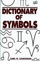 Dictionary of Symbols by Carl G. Liungman