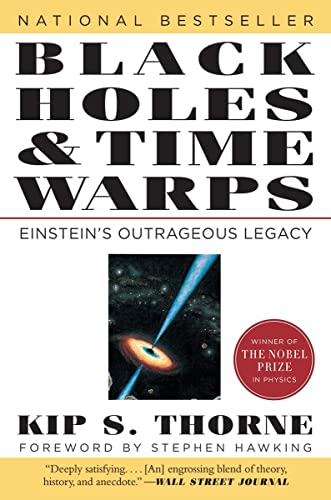 Black Holes and Time Warps: Einstein's Outrageous Legacy, by Thorne, K