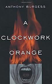 A Clockwork Orange por Anthony Burgess