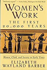 Women's Work: The First 20,000 Years…