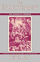 The Science of Freedom by Peter Gay