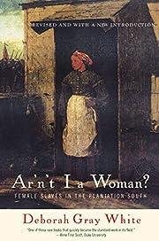 Ar'n't I a woman? : female slaves…