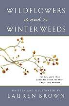 Wildflowers and Winter Weeds by Lauren Brown