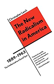 The New Radicalism in America 1889-1963: The…