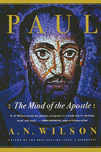 Paul: The Mind of the Apostle, by Wilson, A. N