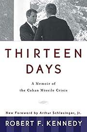 Thirteen Days: A Memoir of the Cuban Missile…