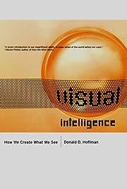 Visual Intelligence: How We Create What We…