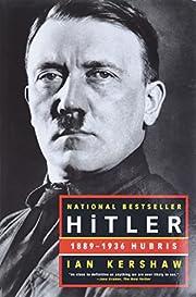 Hitler: 1889-1936 Hubris de Ian Kershaw