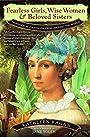 Fearless Girls, Wise Women & Beloved Sisters: Heroines in Folktales from Around the World - Kathleen Ragan
