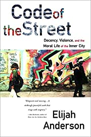 Code of the Street: Decency, Violence, and…
