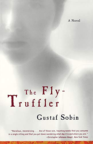 The Fly-Truffler: A Novel, Sobin, Gustaf