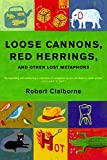 Loose cannons, red herrings, and other lost metaphors / Robert Claiborne