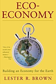 Eco-Economy: Building an Economy for the…