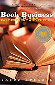 Book Business: Publishing Past, Present, and…