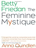 The Feminine Mystique (1963) (Book) written by Betty Friedan