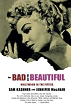 The Bad and the Beautiful: Hollywood in the…