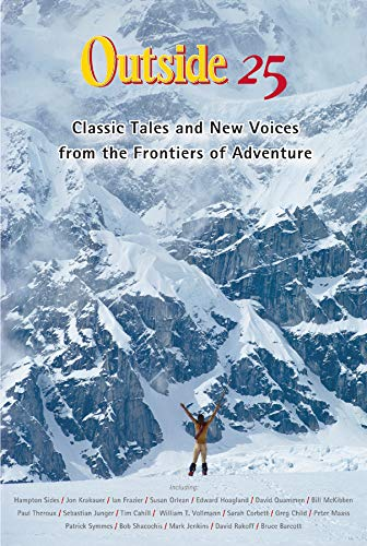 Outside 25: Classic Tales and New Voices from the Frontiers of Adventure (25th Anniversary Ed.)