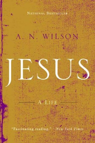 Jesus: A Life, by Wilson, A. N