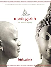 Meeting Faith: The Forest Journals of A…