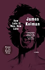 How Late It Was, How Late: A Novel por James…
