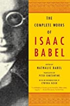 The Complete Works of Isaac Babel by Isaac…