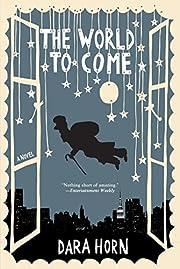 The World to Come: A Novel de Dara Horn