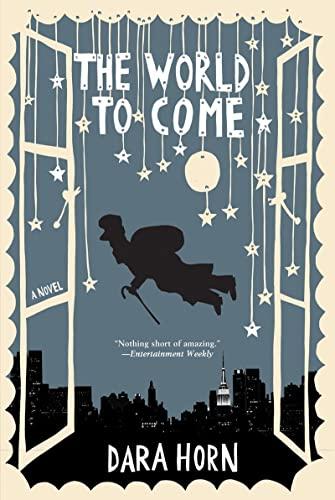 The World to Come: A Novel, Horn, Dara