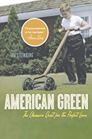 American Green: The Obsessive Quest for the…