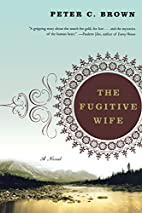 The Fugitive Wife by Peter C. Brown