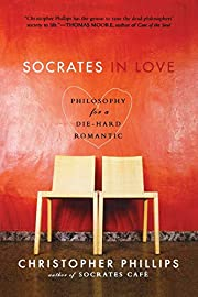 Socrates in Love: Philosophy for a Die-Hard…