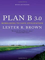 Plan B 3.0: Mobilizing to Save Civilization…