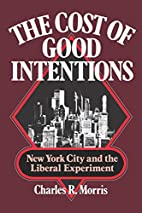 The cost of good intentions : New York City…