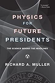 Physics for Future Presidents: The Science…