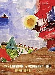 The Kingdom of Ordinary Time: Poems por…
