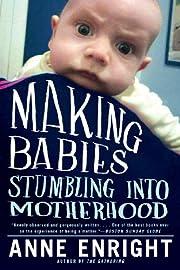 Making Babies: Stumbling into Motherhood par…
