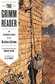 The Grimm Reader: The Classic Tales of the…