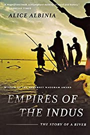 Empires of the Indus: The Story of a River…