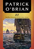 21 : the unfinished twenty-first novel in the Aubrey/Maturin series : including facsimile of the manuscript