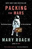 Packing for Mars: The Curious Science of Life in the Void @amazon.com