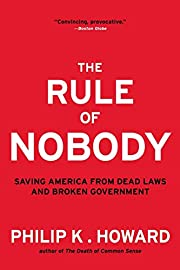 The Rule of Nobody: Saving America from Dead…