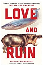 Love and Ruin: Tales of Obsession, Danger,…
