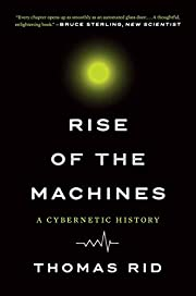 Rise of the Machines: A Cybernetic History…