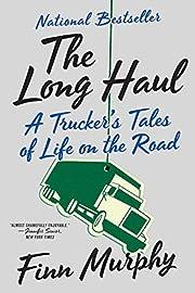 The Long Haul: A Trucker's Tales of…