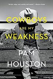 Cowboys Are My Weakness: Stories av Pam…