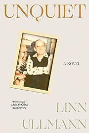 Unquiet: A Novel af Linn Ullmann